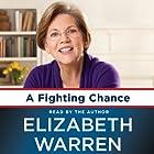 A Fighting Chance Audiobook by Elizabeth Warren Narrated by Elizabeth Warren