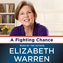 A Fighting Chance (       UNABRIDGED) by Elizabeth Warren Narrated by Elizabeth Warren
