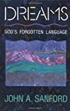Dreams: God's Forgotten Language (006067055X) by Sanford, John A.