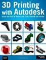 3D Printing with Autodesk: Create and Print 3D Objects with 123D, AutoCAD and Inventor by John Biehler (2014-05-24)