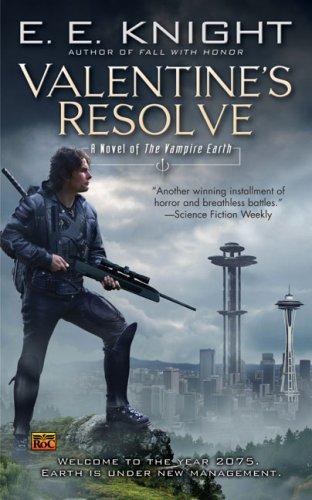 Valentine's Resolve (Vampire Earth, Book 6), E.E. Knight
