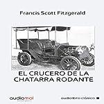 El crucero de la chatarra rodante [The Cruise of the Rolling Junk] | Francis Scott Fitzgerald