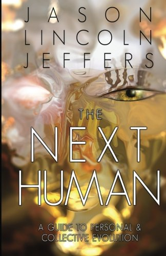 The Next Human: A Guide to Personal and Collective Evolution