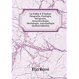 La Nubia E Il Sudan: Geografia, Geologia, Idrografia, Atmosferologia, Morfologia, Antropologia (Italian Edition...