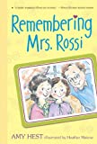 Remembering Mrs. Rossi (0763640891) by Hest, Amy