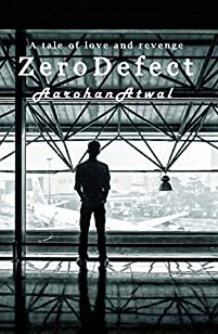 Zero Defect: Psycho Thriller With A Scent Of Romance, Bit Of Mystery Along With Adventure And... A Twist Ending by Aarohan Atwal ebook deal