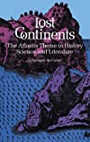 Lost continents;: The Atlantis theme in history, science, and literature