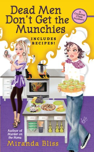Dead Men Don't Get the Munchies (A Cooking Class Mystery)