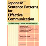 Japanese Sentence Patterns for Effective Communication: A Self-Study Course and Reference ~ Taeko Kamiya