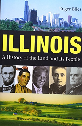Illinois: A History of the Land and Its People