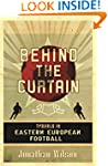 Behind the Curtain: Football in Easte...