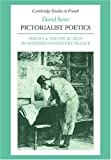 img - for Pictorialist Poetics: Poetry and the Visual Arts in Nineteenth-Century France (Cambridge Studies in French) book / textbook / text book