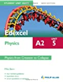 Edexcel A2 Physics Student Unit Guide New Edition: Unit 5 Physics from Creation to Collapse (Edexcel A2 Student Unit Guide)