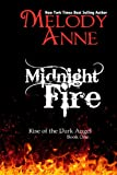 Midnight Fire (Rise of the Dark Angel - Book 1)