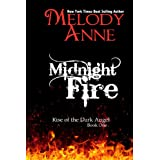 Midnight Fire (Rise of the Dark Angel - Book 1) ~ Melody Anne
