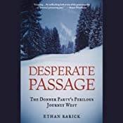 Desperate Passage: The Donner Party's Perilous Journey West | [Ethan Rarick]