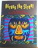 Across the Street: Self-Help Graphics and Chicano Art in Los Angeles