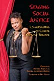 img - for Staging Social Justice: Collaborating to Create Activist Theatre book / textbook / text book