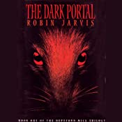 The Dark Portal: The Deptford Mice Trilogy, Book 1 | [Robin Jarvis]