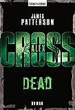 Dead: Ein Alex-Cross-Roman - James Patterson