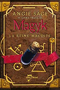 Magyk, Tome 3 : La Reine maudite par Sage