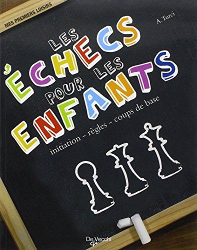 Les échecs pour les enfants : initiation, règles, coups de base