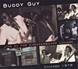 Buddy Guy Live At The Checkerboard Lounge 1979