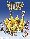 """Afficher """"A la découverte des rois et reines de France"""""""