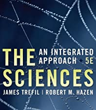 The Sciences An Integrated Approach by James Trefil