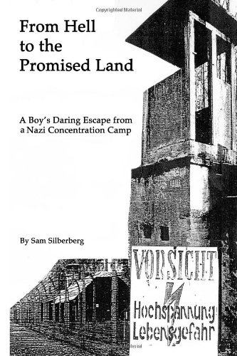 From Hell to the Promised Land: A Boy's Daring Escape from Nazi Concentration Camp