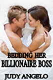 Bedding Her Billionaire Boss (The BAD BOY BILLIONAIRES Series)