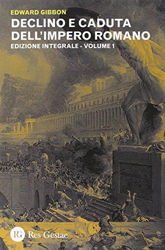 Declino e caduta dell'impero romano. Ediz. integrale: 1