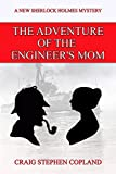 img - for The Adventure of the Engineer's Mom: A New Sherlock Holmes Mystery (New Sherlock Holmes Mysteries Book 12) book / textbook / text book