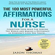 The 100 Most Powerful Affirmations For a Nurse: 2 Amazing Affirmative Books Included for Chronic Fatigue & Immigration | Livre audio Auteur(s) : Jason Thomas Narrateur(s) : Denese Steele, David Spector