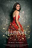 Illuminate: A Gilded Wings Novel, Book One (Gilded Wings (Hardcover))