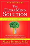 The UltraMind Solution: The Simple Way to Defeat Depression, Overcome Anxiety, and Sharpen Your Mind 1 Reprint Edition by Hyman, M.D. Mark published by Scribner (2010) Paperback
