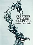 img - for Creating Welded Sculpture (Dover Art Instruction) book / textbook / text book
