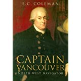 "Captain Vancouver: North-West Navigatorvon ""E. C. Coleman"""