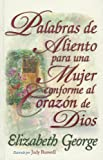 img - for Palabras de Aliento Para una Mujer Conforme al Corazon de Dios = Encouraging Words for a Woman After Gods Own Heart (Spanish Edition) book / textbook / text book