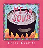 img - for Mean Soup by Betsy Everitt (1995-03-27) book / textbook / text book