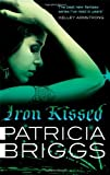 Patricia Briggs Iron Kissed: Mercy Thompson, book 3