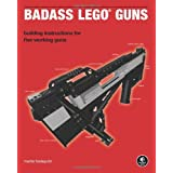 Badass LEGO Guns: Building Instructions for Five Working Gunsby Martin Hudepohl