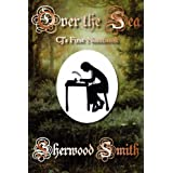 Over the Sea: CJ's First Notebook ~ Sherwood Smith