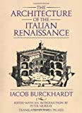 The Architecture of the Italian Renaissance (0226080498) by Burckhardt, Jacob