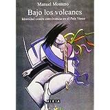 Bajo los volcanes - identidad contra convivencia en el pais Vasco