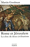 Rome et Jérusalem (French Edition) (2262027390) by Martin Goodman