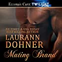 Mating Brand (       UNABRIDGED) by Laurann Dohner Narrated by G. C. VanCoudts