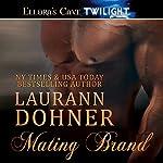 Mating Brand | Laurann Dohner