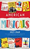 American Musicals: The Complete Books and Lyrics of Eight Broadway Classics, 1927-1949 (Library of America)