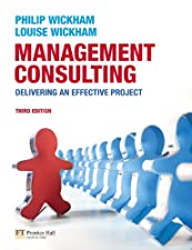 Management Consulting Delivering an Effective Project by Louise Wickham
